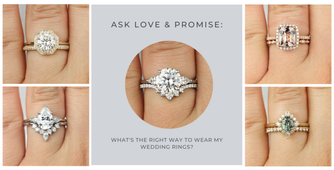 What's the right way to wear my wedding rings by Love & Promise Jewelers